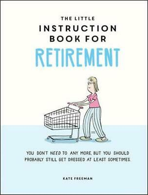 £6.75 • Buy The Little Instruction Book For Retirement By Kate Freeman (author)