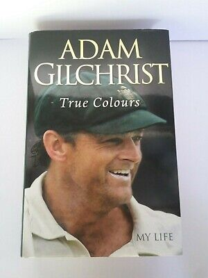AU15 • Buy Adam Gilchrist Oz Cricket True Colours My Life Hard Cover Autobiography Like New