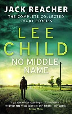 No Middle Name: The Complete Collected Jack Reacher Stories (Jack Reacher Short  • 3.32£