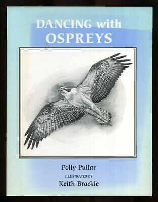 £44.95 • Buy Polly Pullar And Keith Brockie - Dancing With Ospreys; SIGNED LIMITED EDITION