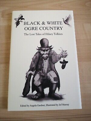 £18 • Buy Black & White Ogre Country, The Lost Tales Of Hilary Tolkien. 1st Print Signed