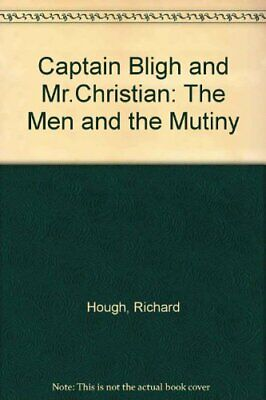 Captain Bligh And Mr.Christian: The Men And The Mutiny-Richard Ho ..009908600X • 8.15£