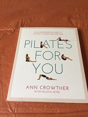 Pilates For You Complete Guide  Book By Ann Crowther • 2£