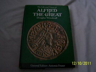 The Life And Times Of Alfred The Great (Kings & Queens), Douglas Woodruff, Used; • 5.28£