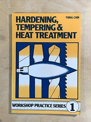 Hardening, Tempering And Heat Treatment By Tubal Cain (Paperback, 1984) • 3.75£
