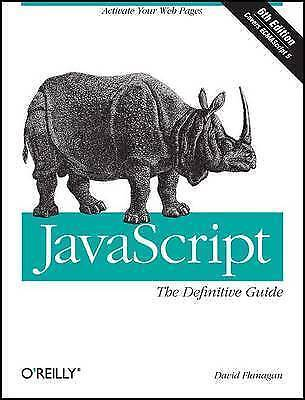 JavaScript: The Definitive Guide By David Flanagan (Paperback, 2011) • 10£