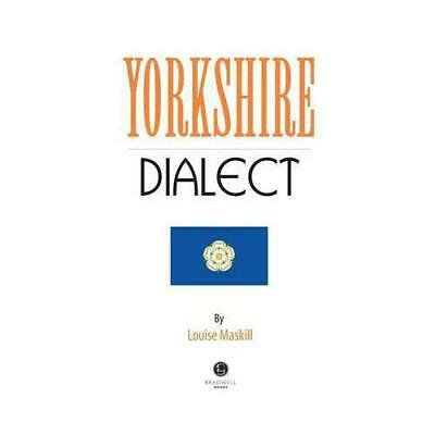 Yorkshire Dialect By Louise Maskill (author) • 5.01£