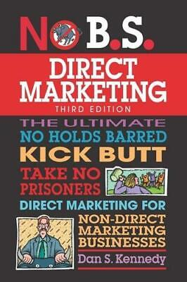 The No B.S. Guide To Direct Marketing By Dan S. Kennedy (author) • 10.45£
