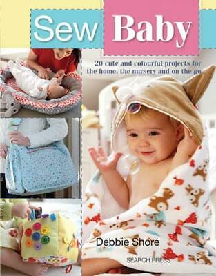 Sew Baby By Debbie Shore (author) • 7.60£