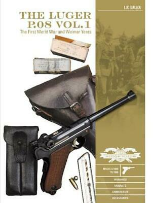 The Luger P.08 By Luc Guillou (author), Georges Machtelinckx (author) • 19.20£