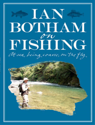 Botham On Fishing: At Sea, Being Coarse, On The Fly, Ian Botham, Used; Good Book • 3.49£