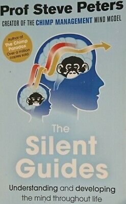 The Silent Guides: The New Book From The Author Of The Chimp Paradox,Professor • 4£