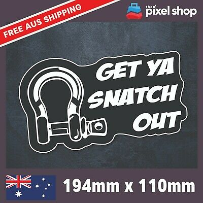 AU5.99 • Buy Get Ya Snatch Out Sticker Decal 4x4 Camping Offroad 4WD Your Snatch Strap Funny