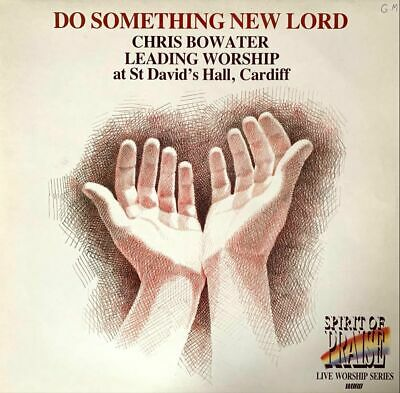 £16.99 • Buy Chris Bowater - Do Something New Lord (LP) (VG-EX/VG-)