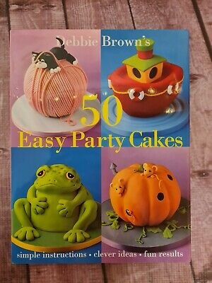 £7 • Buy 50 Easy Party Cakes By Debbie Brown Hardback Book Detailed And Simple Guides