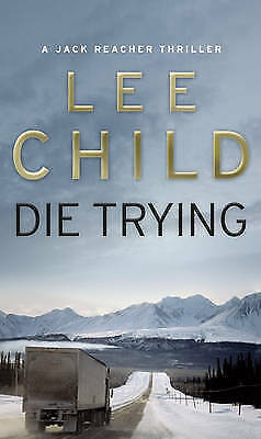 Die Trying: (Jack Reacher 2) By Lee Child (Paperback, 1999) • 2.40£