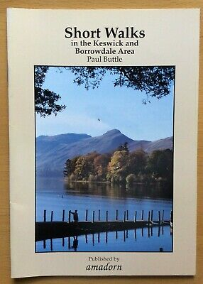 SHORT WALKS In The KESWICK And BORROWDALE AREA By PAUL BUTTLE (Paperback, 1999) • 2.50£
