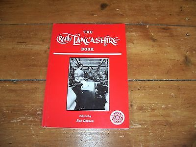 The Really Lancashire Book Edited By Bob Dobson • 1.99£