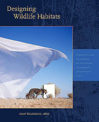 Designing Wildlife Habitats By Dumbarton Oaks Research Library & Collection... • 35.25£