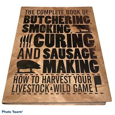 £7.18 • Buy The Complete Book Of Butchering, Smoking, Curing, And Sausage Making: How To…