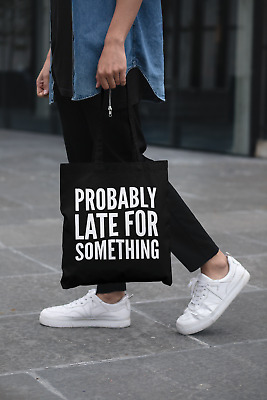 £6.99 • Buy Probably Late For Something Lightweight Cotton Tote Bag Tardy Gift
