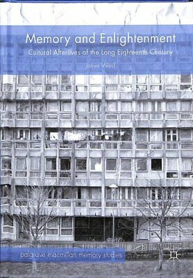 £54.71 • Buy Memory And Enlightenment Cultural Afterlives Of The Long Eighte... 9783319967097