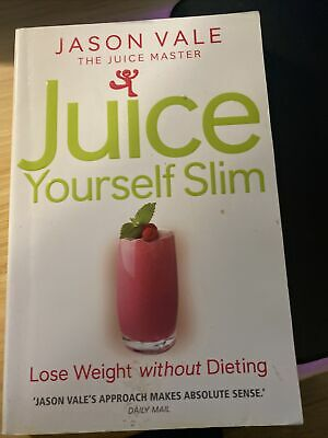 £4.95 • Buy Juice Yourself Slim: Lose Weight Without Dieting By Jason Vale (Paperback)