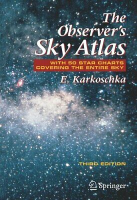 The Observer's Sky Atlas With 50 Star Charts Covering The Entir... 9780387485379 • 25.12£