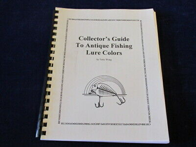 £19.41 • Buy COLLECTOR'S GUIDE TO ANTIQUE FISHING LURE COLORS By Terry Wong SB Book A60c