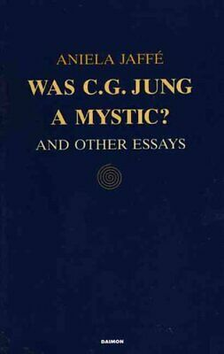 Was C G Jung A Mystic? And Other Essays By Aniela Jaffe 9783856305086 • 20.49£