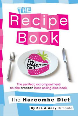 £3.29 • Buy The Harcombe Diet: The Recipe Book, Harcombe, Zoe, Used; Good Book