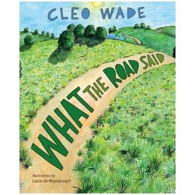 £11.27 • Buy What The Road Said By Cleo Wade (author), Lucie De Moyencourt (illustrator)