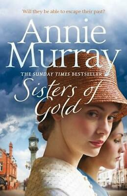 £9.07 • Buy Sisters Of Gold By Annie Murray (author)