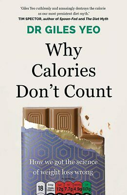 £11.67 • Buy Why Calories Don't Count: How We Got The Science Of Weight Loss Wrong