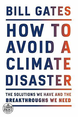 £13.24 • Buy Bill Gates How To Avoid A Climate Disaster Solutions We Have & Breakthroughs We
