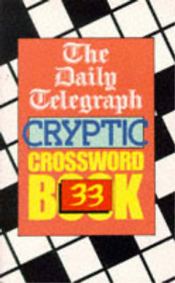 £3.99 • Buy Daily Telegraph Cryptic Crosswords Book 33: No.33 (Daily Telegraph Cryptic Cross
