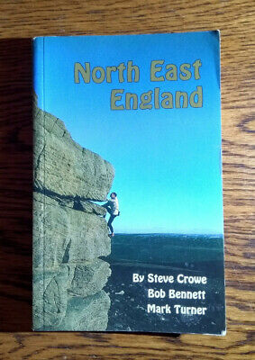 £30 • Buy Climbing In North East England By Steve Crowe, Bob Bennett And Mark Turner Book