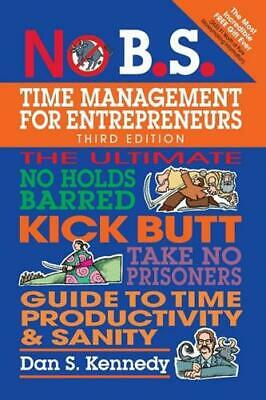 £11.75 • Buy No B.S. Time Management For Entrepreneurs By Dan S. Kennedy