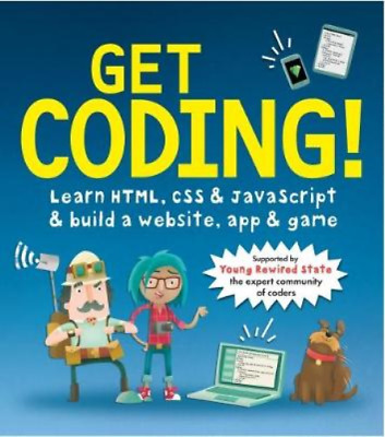 £4.29 • Buy Get Coding! Learn HTML, CSS, And JavaScript And Build A Website, App, And Game,