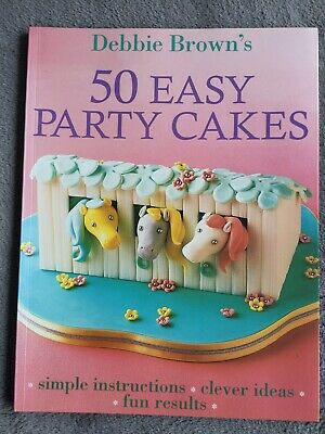 £1.99 • Buy Debbie Brown's 50 Easy Party Cakes For Kids Book