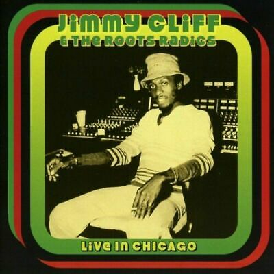 £2.99 • Buy CD: Jimmy Cliff & The Roots Radicals - Live In Chicago (2017)   NEW  SPEEDYPOST
