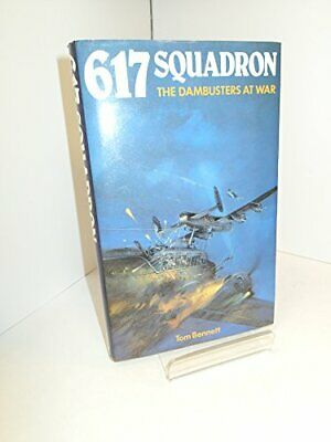 £3.28 • Buy 617 Squadron: The Dambusters At War, Bennett, Tom, Used; Good Book