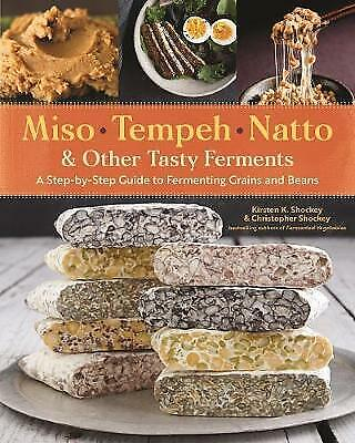 £13.75 • Buy Miso, Tempeh, Natto And Other Tasty Ferments: A Step-by-Step Guide To Fermenting