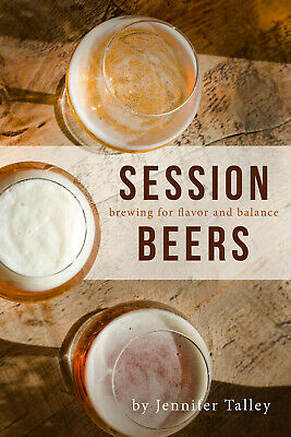 £11.50 • Buy Session Beers: Brewing For Flavor And Balance By Jennifer Talley