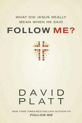 £3.19 • Buy What Did Jesus Really Mean When He Said Follow Me? By David Platt