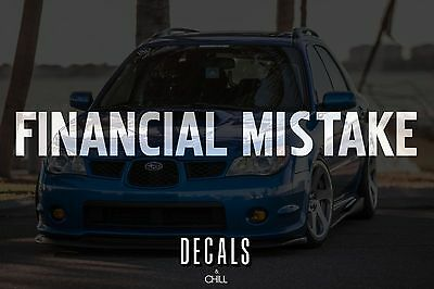 $3.75 • Buy Financial Mistake Decal Sticker - Illest Lowered JDM Stance Low Drift Slammed