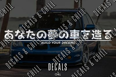 $3.75 • Buy Build Your Dreams Japanese Decal Sticker - Lowered JDM Stance Low Drift Slammed