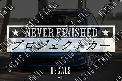 $3.75 • Buy Never Finished Japanese Decal Sticker - Lowered JDM Stance Low Drift Slammed