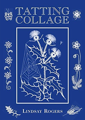 Lindsay Rogers-Tatting Collage BOOK NEW • 7.98£
