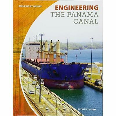Engineering The Panama Canal (Building By Design Set 2) - Hardcover NEW Lapierre • 24.73£